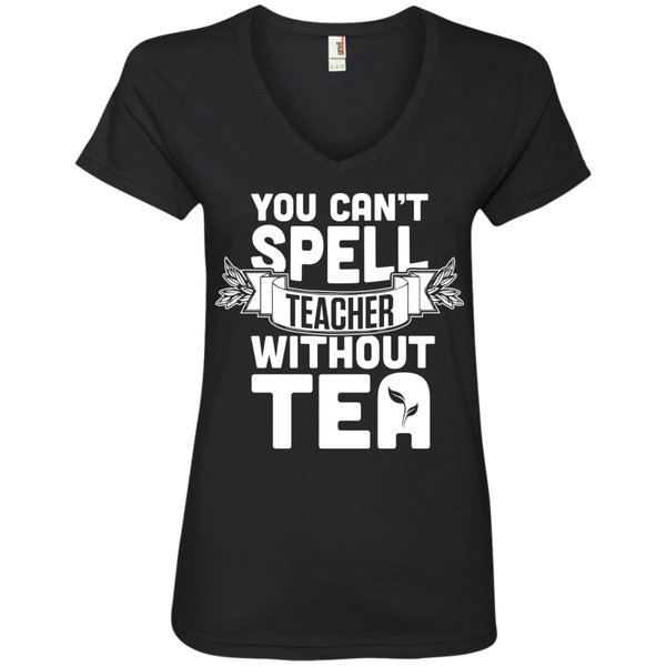 You Can't Spell Teacher without Tea   Ladies  V-Neck Tee - TeachersLoungeShop - 1