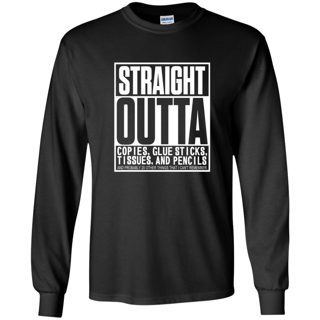 Straight Outta Copies Glue Sticks Tissues and Pencils LS Ultra Cotton Tshirt - TeachersLoungeShop - 1