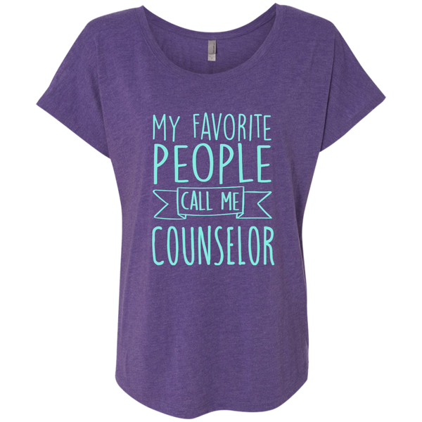 My Favorite People call Me Counselor Next Level Ladies Triblend Dolman Sleeve - TeachersLoungeShop - 2