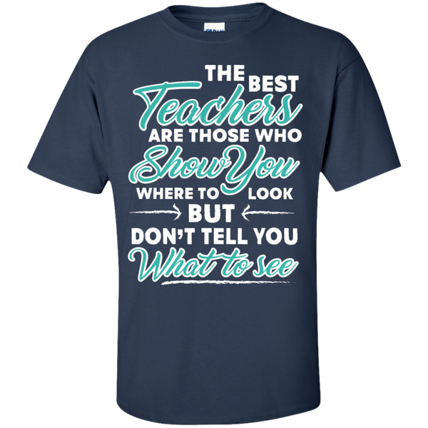 The Best Teachers are those who show you  T-Shirt - TeachersLoungeShop - 5