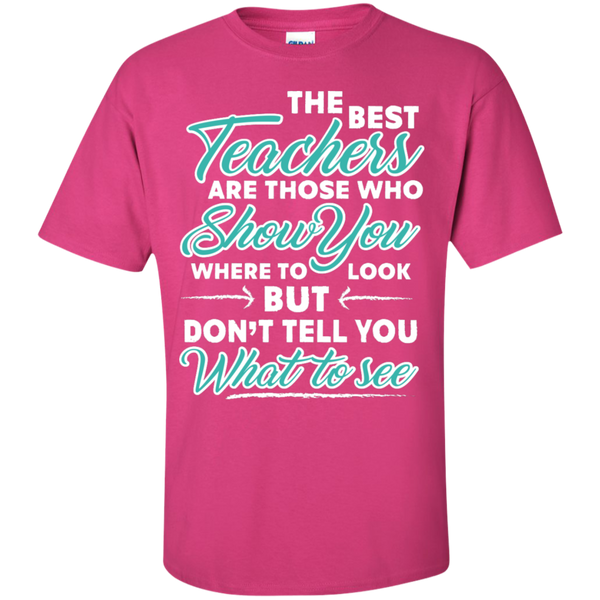 The Best Teachers are those who show you  T-Shirt - TeachersLoungeShop - 11