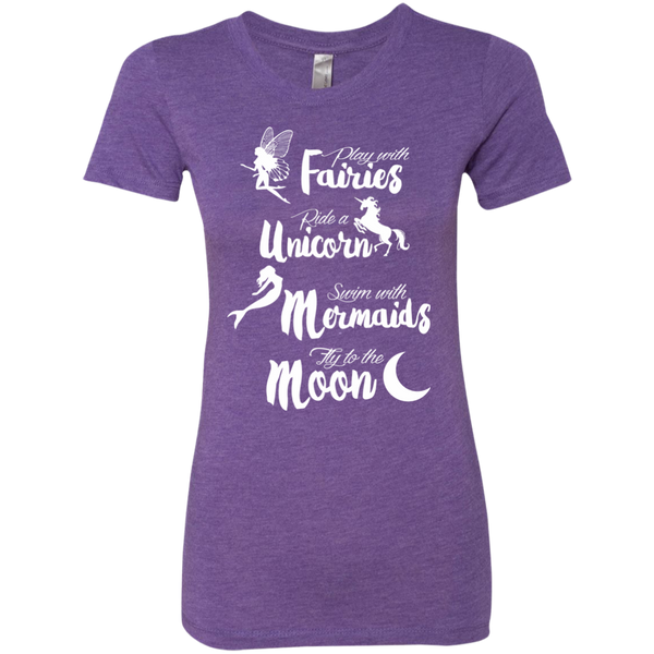 Play with Fairies Ride a Unicorn Swim with Mermaids Fly to the Moon Next Level Ladies Triblend T-Shirt - TeachersLoungeShop - 3