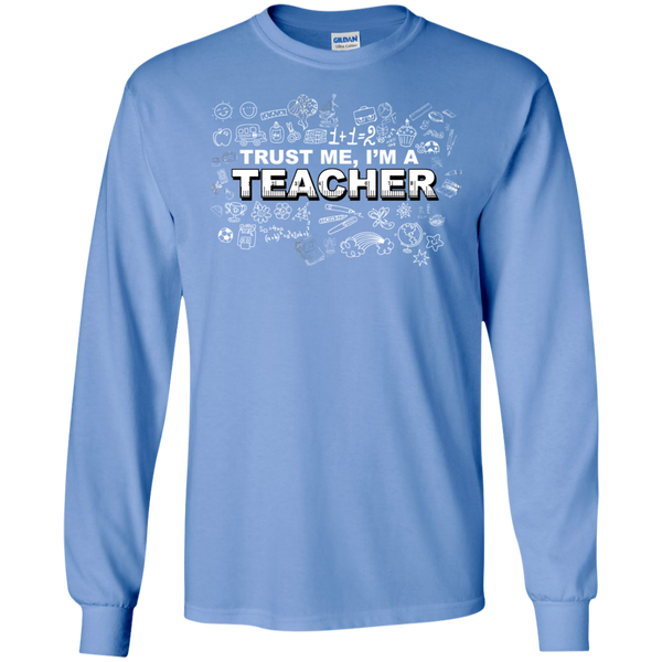 Trust me I'm a Teacher LS Tshirt - TeachersLoungeShop - 10