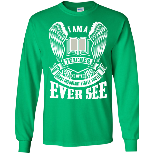 I am a Teacher One of the Most Important People You'll Ever See LS Ultra Cotton Tshirt - TeachersLoungeShop - 4
