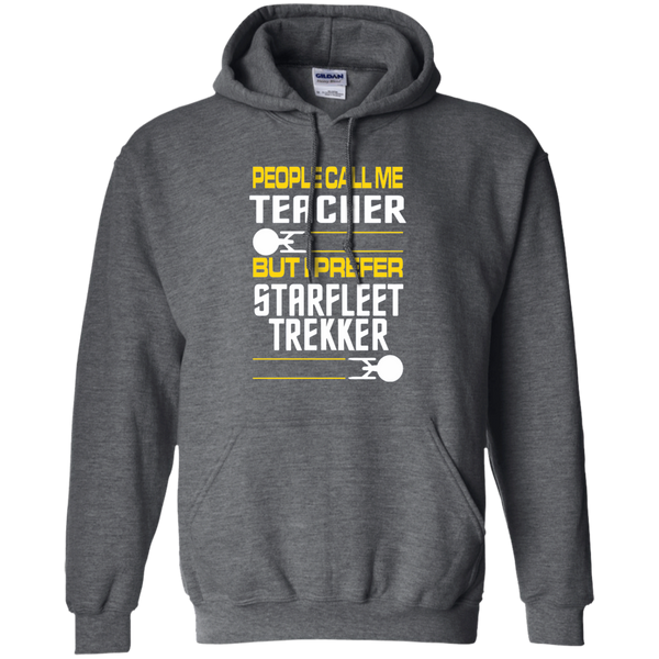 People Call Me Teacher But I Prefer Starfleet Trekker Pullover Hoodie 8 oz - TeachersLoungeShop - 3