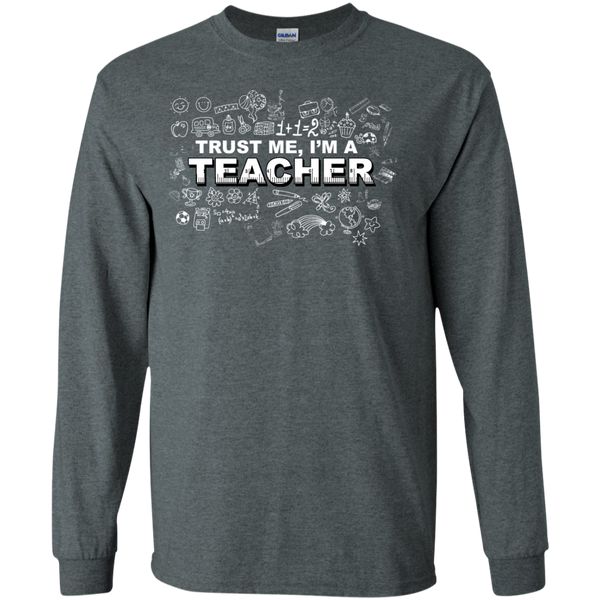 Trust me I'm a Teacher LS Tshirt - TeachersLoungeShop - 11