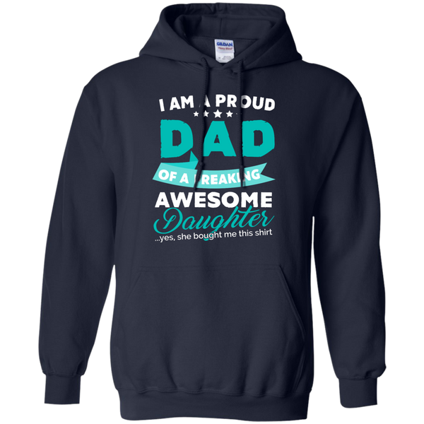 Proud Dad of Freaking awesome Daughter Hoodie - TeachersLoungeShop - 2