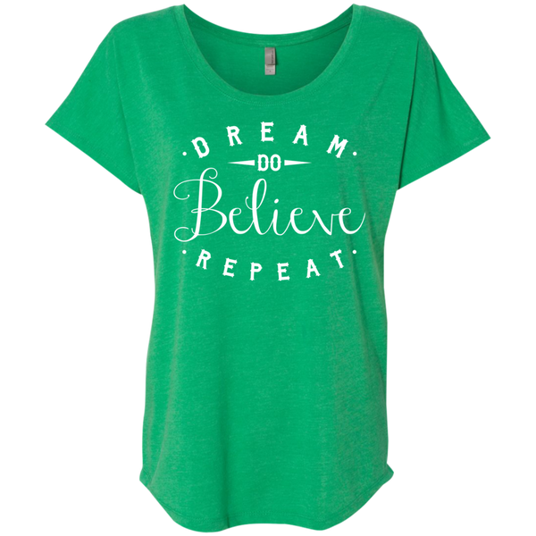Dream Do Believe Repeat  Next  Level Ladies Triblend Dolman Sleeve - TeachersLoungeShop - 1