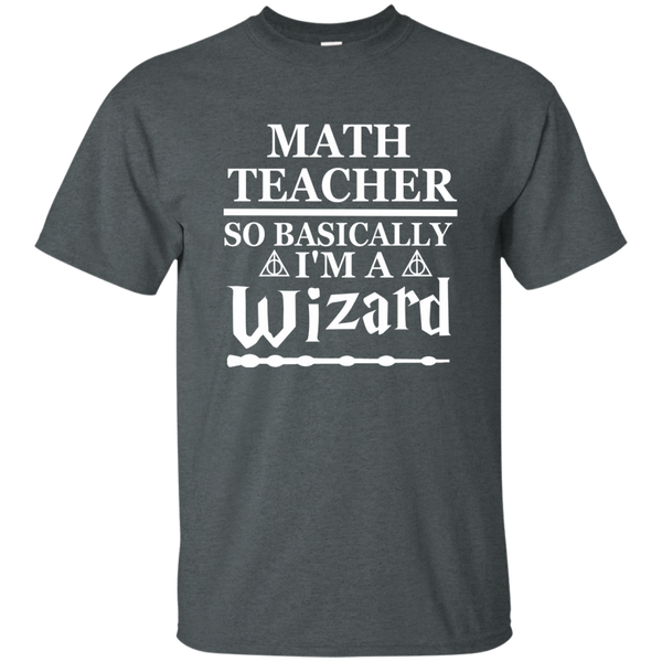 Math Teacher So Basically I'm a Wizard Cotton T-Shirt - TeachersLoungeShop - 6