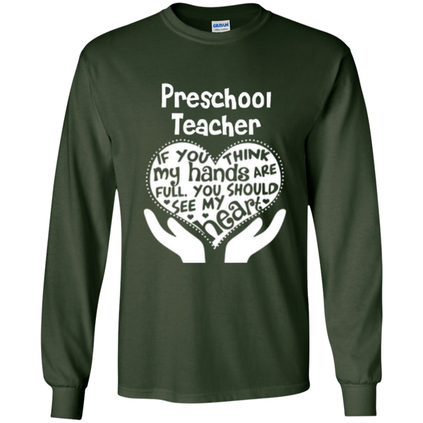 Preschool Teacher If You Think My Hands Are Full You Should See My Heart LS Ultra Cotton Tshirt - TeachersLoungeShop - 10