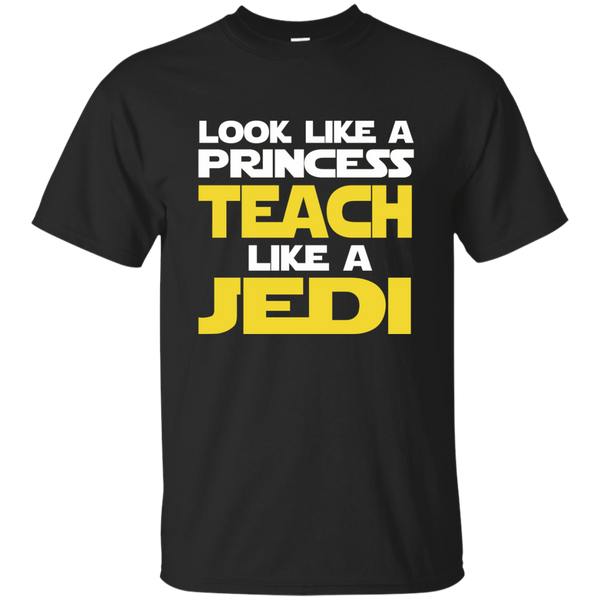 Look Like a Princess Teach Like a Jedi Cotton T-Shirt - TeachersLoungeShop - 1