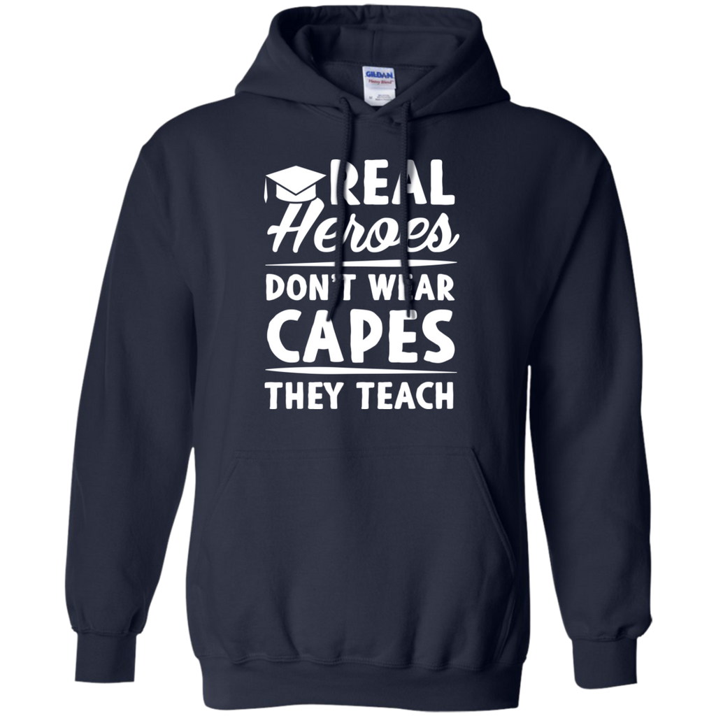 Real Heroes Dont wear capes They Teach   Hoodie 8 oz - TeachersLoungeShop - 1