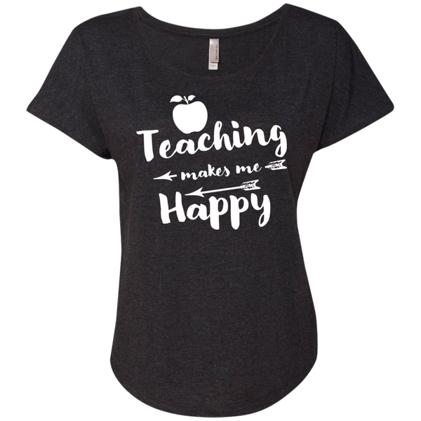 Teaching makes me Happy  Next  Level Ladies Triblend Dolman Sleeve - TeachersLoungeShop - 4