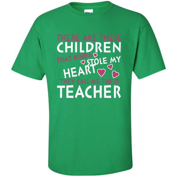 There are these Children that Kinda Stole My Heart They call Me Their Teacher Ultra Cotton T-Shirt - TeachersLoungeShop - 5