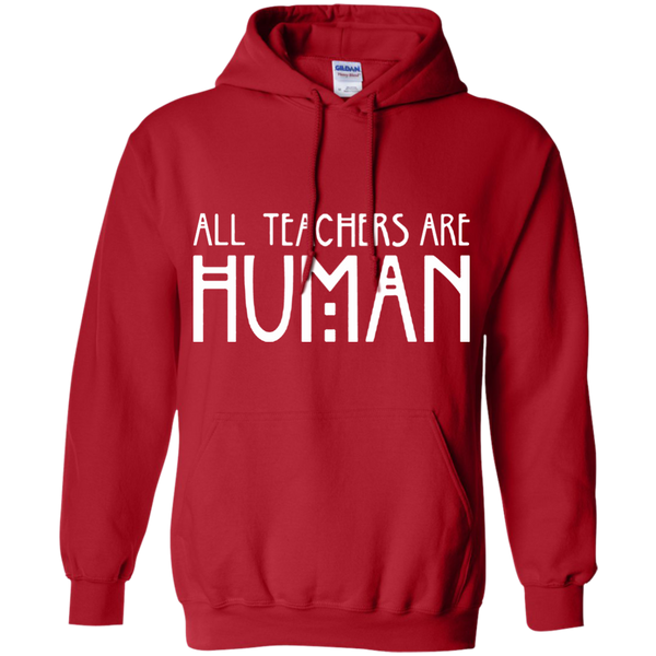 All Teachers Are Human Pullover Hoodie 8 oz - TeachersLoungeShop - 6