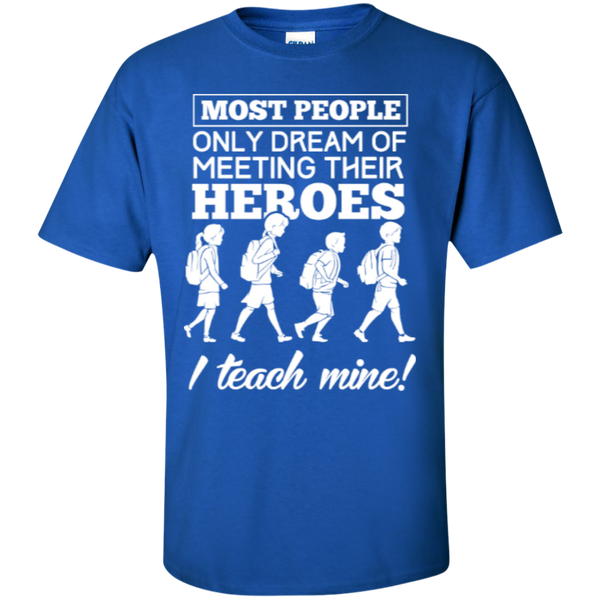 Most people only dream of meeting their heroes i teach mine  T-Shirt - TeachersLoungeShop - 5