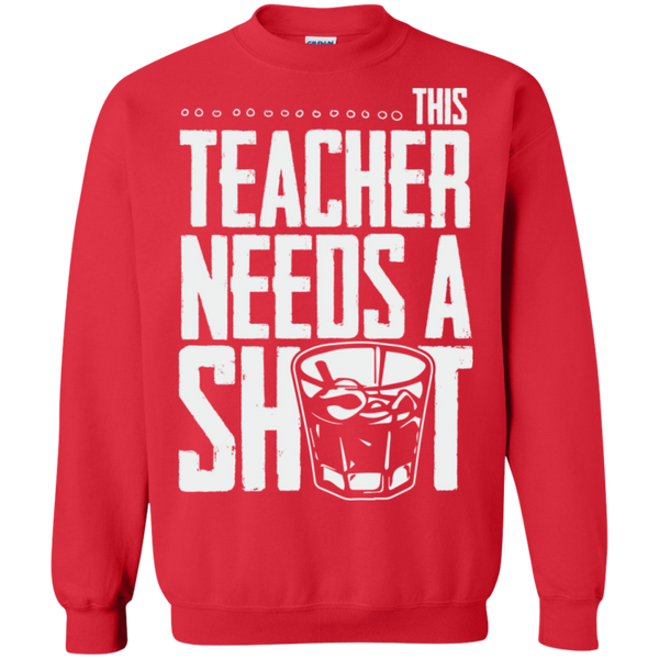 This Teacher needs a Shot   Crewneck Pullover Sweatshirt  8 oz - TeachersLoungeShop - 4