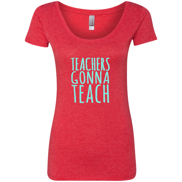 Teachers Gonna Teach Next Level Ladies Triblend Scoop - TeachersLoungeShop - 5