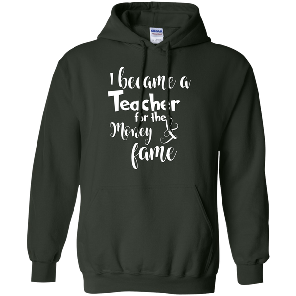 I became a Teacher for the Money & Fame Hoodie