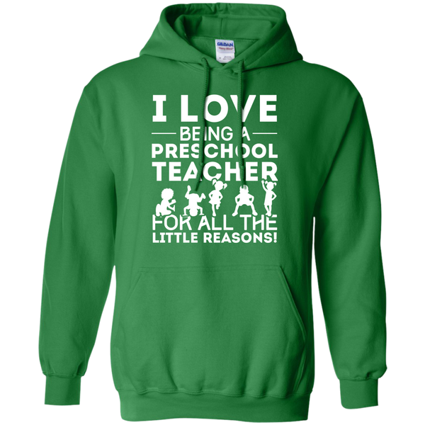 I Love being a Preschool Teacher for all the little reason  Hoodie 8 oz - TeachersLoungeShop - 7