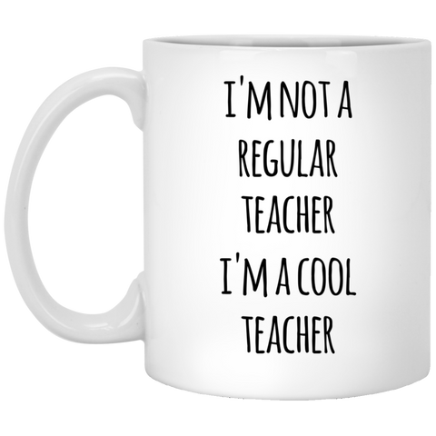 I'm not a regular teacher I'm a cool Teacher. Mug