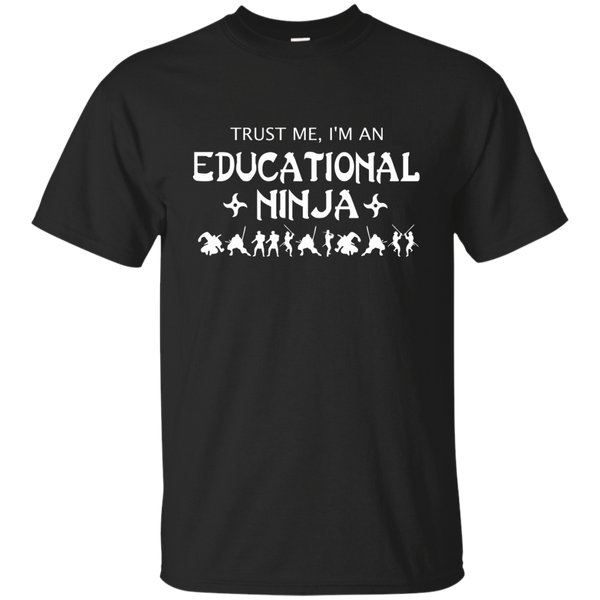 Trust Me I'm An Educational Ninja Cotton T-Shirt - TeachersLoungeShop - 1