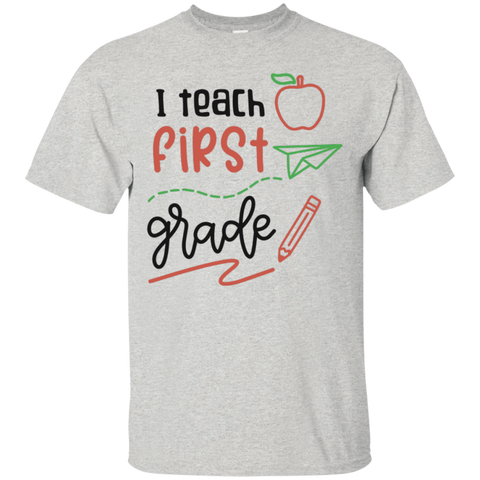 I Teach First Grade  T-Shirt