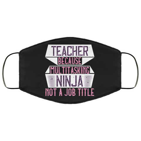 Teacher ninja  Face Mask