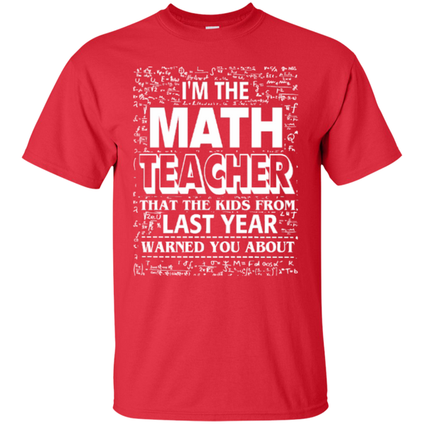 I am the Math Teacher that the Kids from Last Year Warned You About Teacher T-shirt Hoodie - TeachersLoungeShop - 4