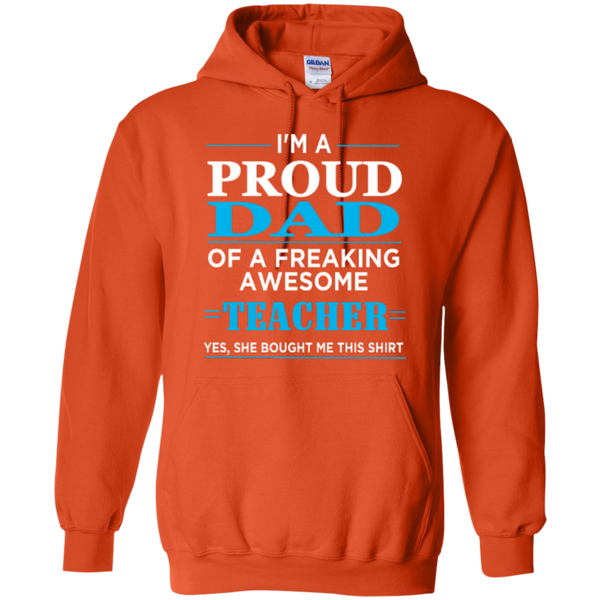 Proud Dad of a freaking awesome Teacher  Hoodie 8 oz - TeachersLoungeShop - 10