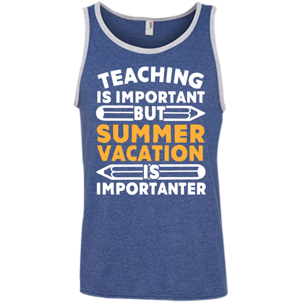 Teaching is important but Summer vacation is importanter  Ringspun Cotton Tank Top - TeachersLoungeShop - 6