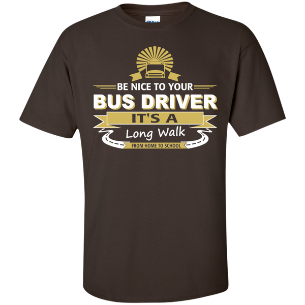 Be Nice to your Bus Driver It's a Long Walk from Home to School Cotton T-Shirt - TeachersLoungeShop - 4