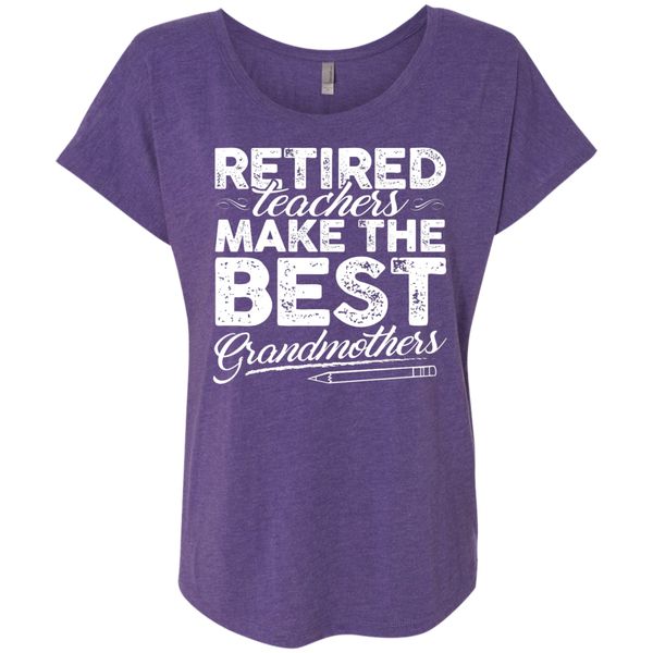 Retired Teachers make the best grandmothers  Level Ladies Triblend Dolman Sleeve - TeachersLoungeShop - 2