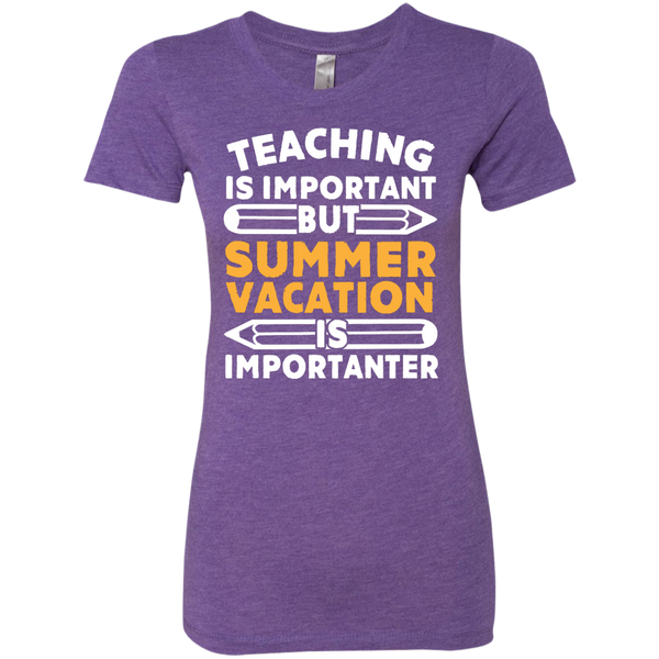 Teaching is important but Summer vacation is importanter  Level Ladies Triblend T-Shirt - TeachersLoungeShop - 1