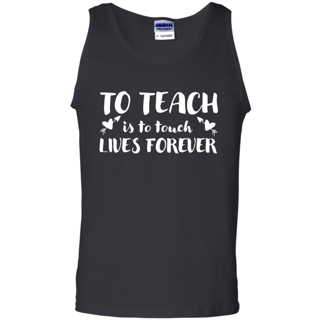 To Teach is to Touch Lives Forever Tank Top - TeachersLoungeShop - 1
