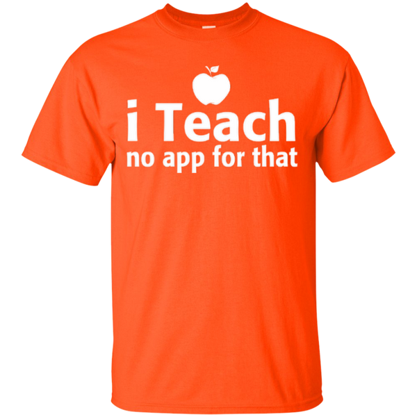 I Teach No App For That Teacher T-shirt Hoodie - TeachersLoungeShop - 5