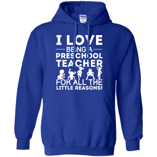 I Love being a Preschool Teacher for all the little reason  Hoodie 8 oz - TeachersLoungeShop - 12