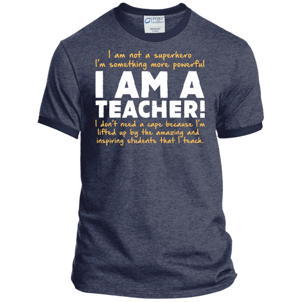 I am not a superhero I'm something more powerful I am a Teacher   Ringer Tee - TeachersLoungeShop - 4