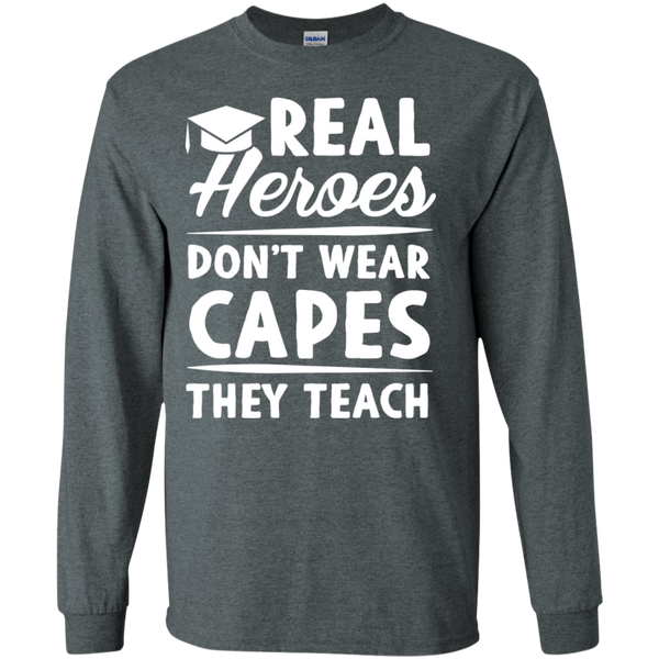 Real Heroes Dont wear capes They Teach  LS Ultra Cotton Tshirt - TeachersLoungeShop - 4