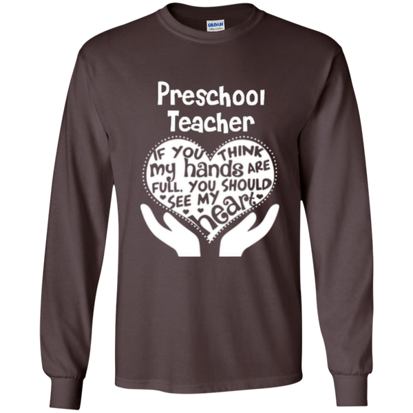 Preschool Teacher If You Think My Hands Are Full You Should See My Heart LS Ultra Cotton Tshirt - TeachersLoungeShop - 5