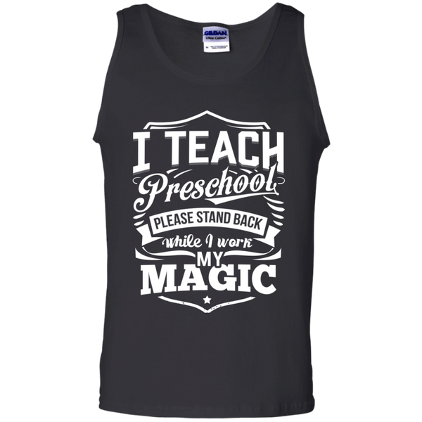 I Teach Preschool please stand while I work my magic Tank Top - TeachersLoungeShop - 1