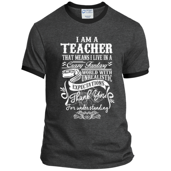 I Am a Teacher That Means I Live in a Crazy Fantasy World with Unrealistic Expectations Ringer Tee - TeachersLoungeShop - 5