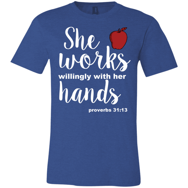 She works willingly with her hands  proverbs 31.13  T-Shirt