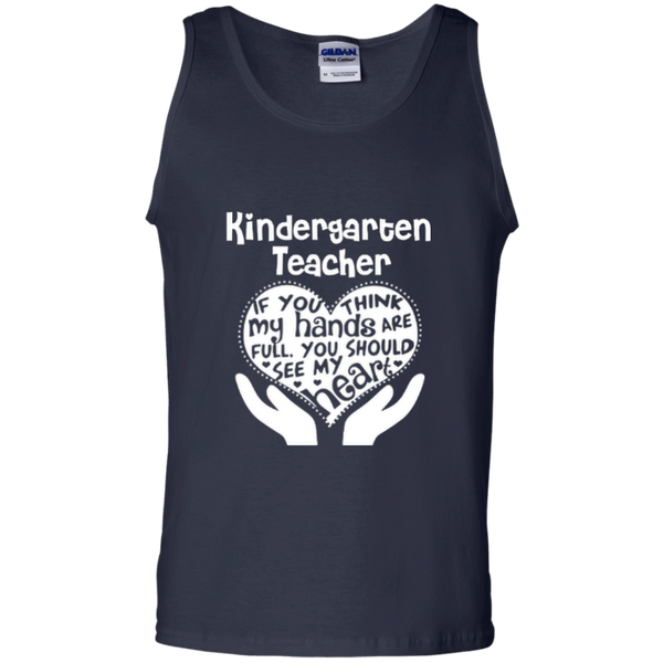Kindergarten Teacher If You Think My Hands Are Full You Should See My Heart 100% Cotton Tank Top - TeachersLoungeShop - 3