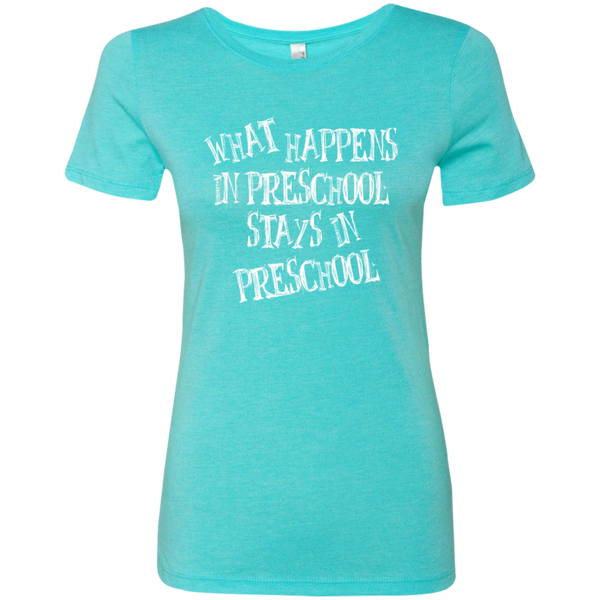 What Happens in Preschool Stays in Preschool Next  Level Ladies Triblend T-Shirt - TeachersLoungeShop - 3