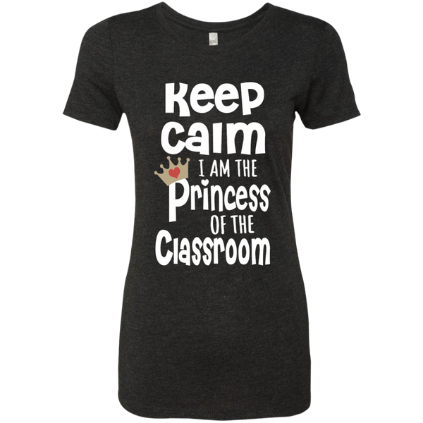 Keep Calm I am the Princess of the Classroom Next Level Ladies Triblend T-Shirt - TeachersLoungeShop - 5