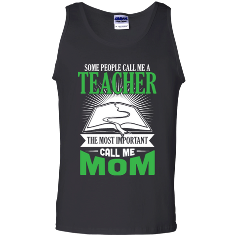 Some people call me a Teacher the most important call me MOM   Tank Top - TeachersLoungeShop - 1