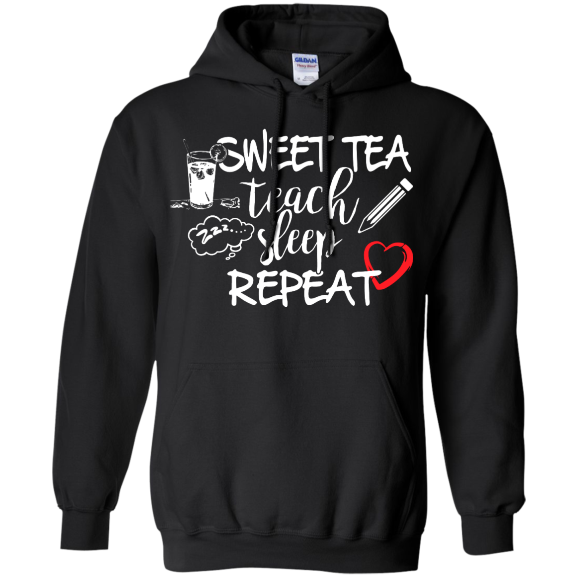 Sweet Tea Teach Sleep Repeat    Hoodie 8 oz - TeachersLoungeShop - 1