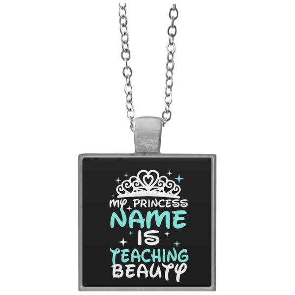 My Princess Name is Teaching Beauty Necklace - TeachersLoungeShop - 1