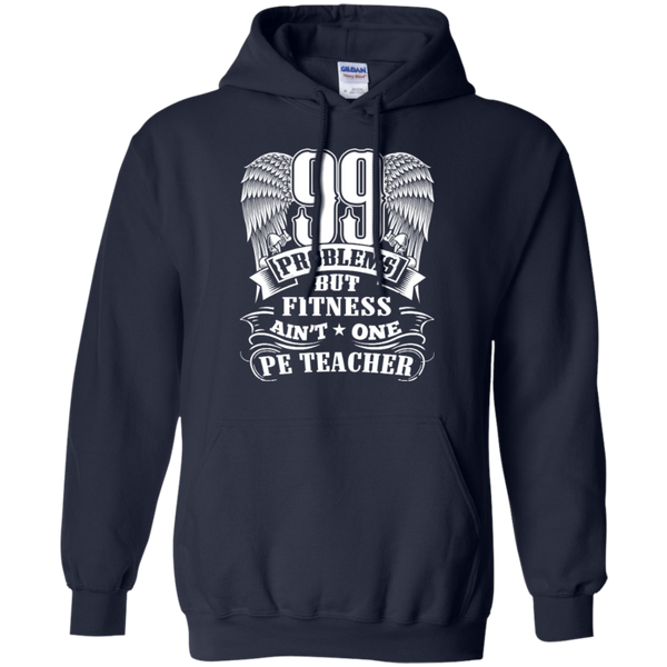 99 Problems But Fitness Ain't One PE Teacher Pullover Hoodie 8 oz - TeachersLoungeShop - 2